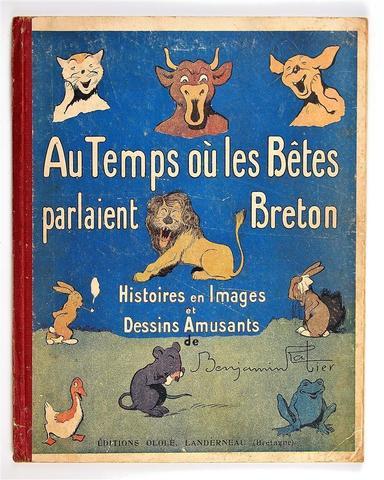 RABIER BENJAMIN. Au temps où les bêtes parlaient Breton. Editions