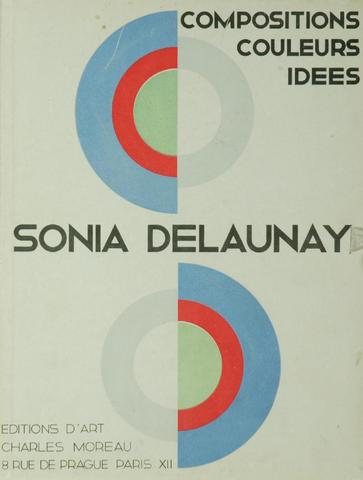 Sonia Delaunay (1885-1979). Compositions couleurs idées. Editions