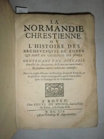 (FARIN) : La Normandie chrestienne, ou l'histoire des archevesques