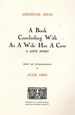 GRIS (Juan) & STEIN (Gertrude). A Book Concluding With As A Wife Has