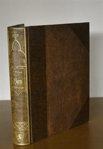 BLETON (Auguste) - LYON PITTORESQUE Préface de M. COSTE-LABAUME,
